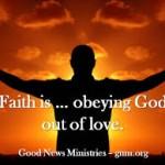 faith is... obeying God